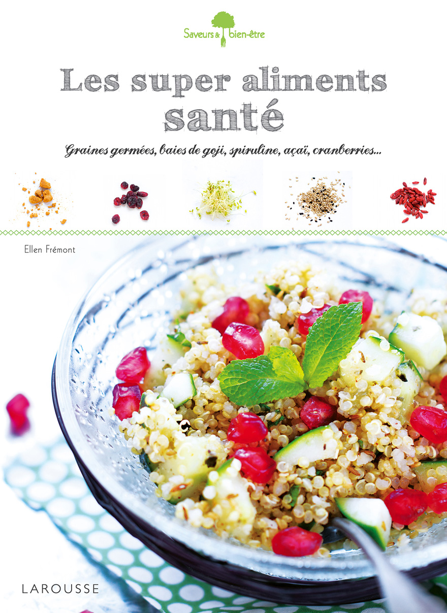 Couverture livre Super aliments santé de Larousse