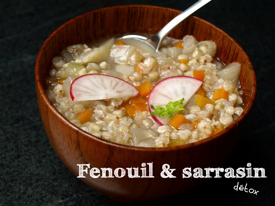 Soupe fenouil-sarrasin (détox)