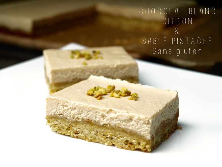 Bavarois citron & chocolat blanc sur sablé pistache sans gluten